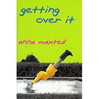 Getting Over It by Anna Maxted - 9780060988241 Book