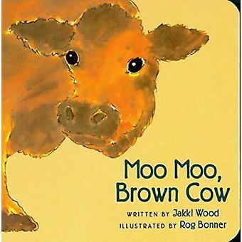 Moo Moo - Brown Cow by Wood - Jakki/ Bonner - Rog (ILT) - 97801520099