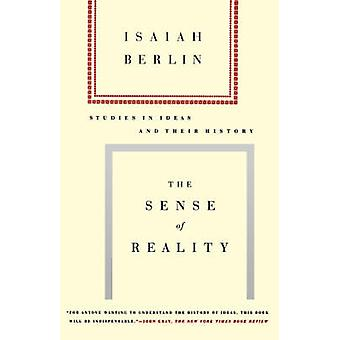 The Sense of Reality - Studies in Ideas and Their History by Fellow Is