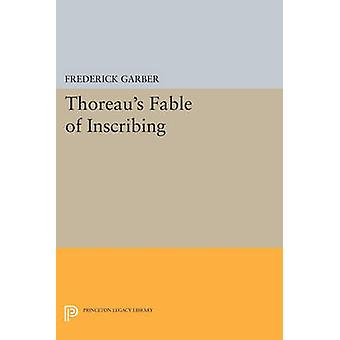 Thoreau's Fable of Inscribing by Frederick Garber - 9780691605401 Book
