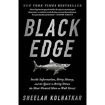 Black Edge - Inside Information - Dirty Money - and the Quest to Bring