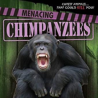 Menacing Chimpanzees by Mary Molly Shea - 9781482449204 Book