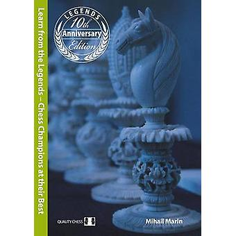 Learn from the Legends - Chess Champions at Their Best (10th Anniversa
