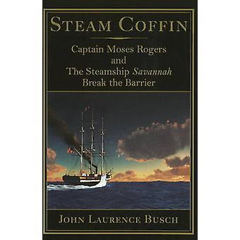 Steam Coffin - Captain Moses Rogers & the Steamship Savannah Break the