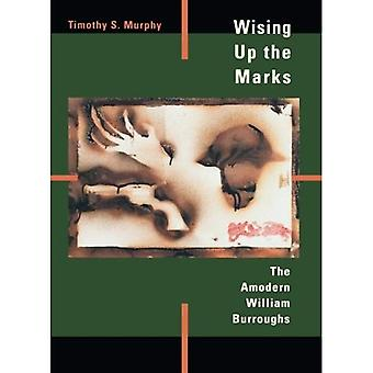 Wising up the Marks: de Amodern William Burroughs