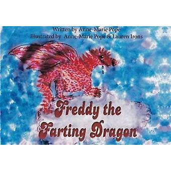 Freddy The Farting Dragon by Pope Anne-Marie