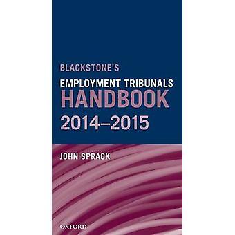 Blackstones Employment Tribunals Handbook 201415 by John Sprack