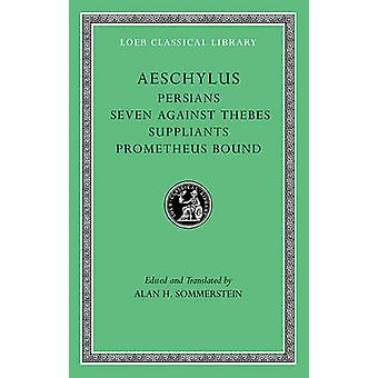 Aeschylus - v. I - Persians - Seven Against Thebes - Suppliants - Prome