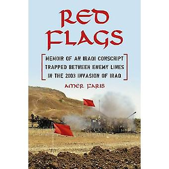 Red Flags - Memoir of an Iraqi Conscript Trapped Between Enemy Lines i