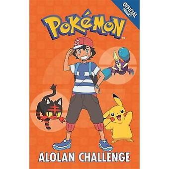 The Official Pokemon Fiction - Alolan Challenge - Book 10 by Pokemon -