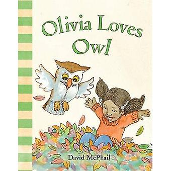 Olivia Loves Owl by David McPhail - 9781419721274 Book