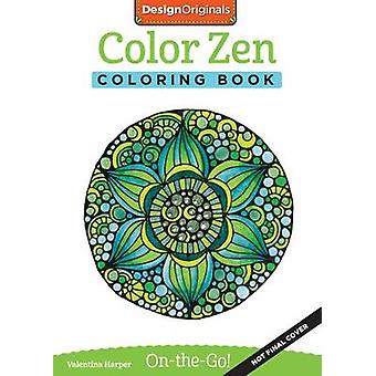 Color Zen Coloring Book - Perfectly Portable Pages by Valentina Harper
