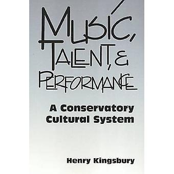 Music - Talent and Performance - Conservatory Cultural System by Henry