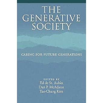 The Generative Society - Caring for Future Generations by Dan P. McAda