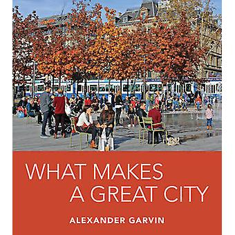 What Makes a Great City by Alexander Garvin - 9781610917582 Book