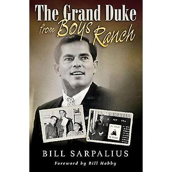 The Grand Duke from Boys Ranch by Bill Sarpalius - 9781623496579 Book