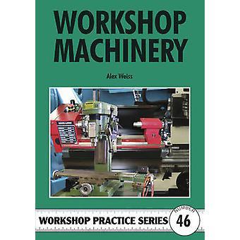 Workshop Machinery by Alex Weiss - 9781854862600 Book