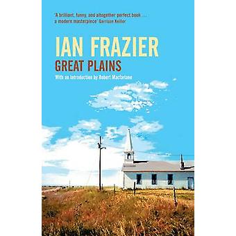 Great Plains (New edition) by Ian Frazier - Robert Macfarlane - 97818
