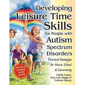 Developing Leisure Time Skills for People with Autism Spectrum Disord