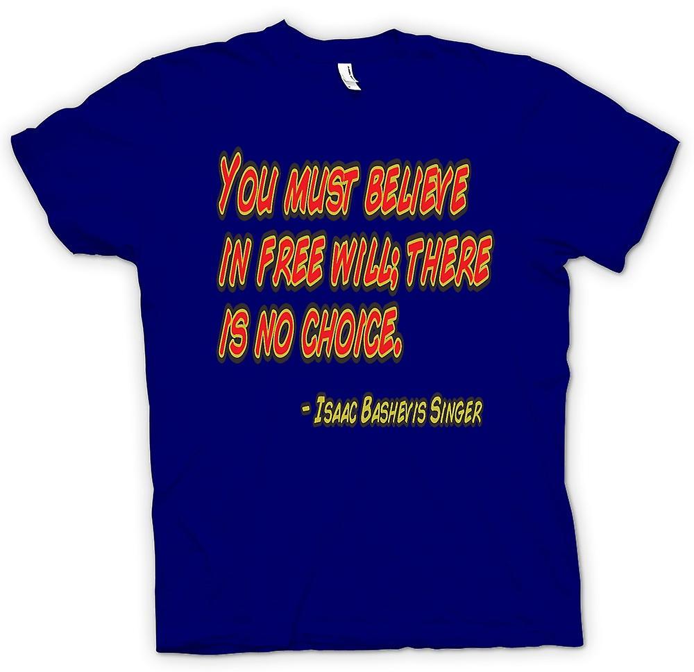 Camiseta para hombre - usted debe creer en el libre albedrío - Isaac Bashevis Singer