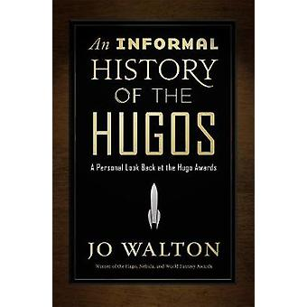 An Informal History of the Hugos - A Personal Look Back at the Hugo Aw