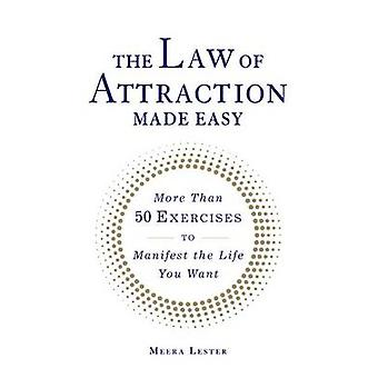The Law of Attraction Made Easy - More Than 50 Exercises to Manifest t