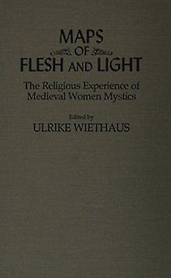 Maps of Flesh and lumière - Religious Experience of Medieval femmes Mysti