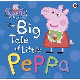 Peppa Pig: Het grote verhaal van klein Peppa
