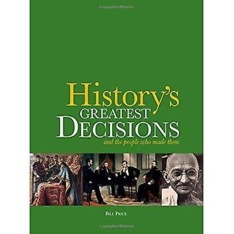 History's Greatest Decisions: And the People Who Made Them
