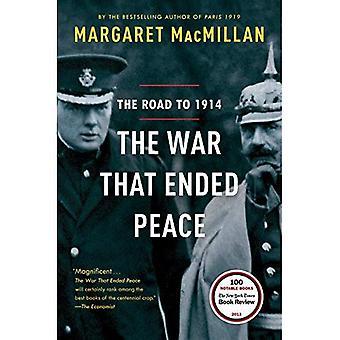 La guerre qui s'est terminée de paix: La route vers 1914