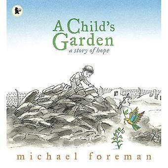 Ett barns trädgård: en berättelse om hopp