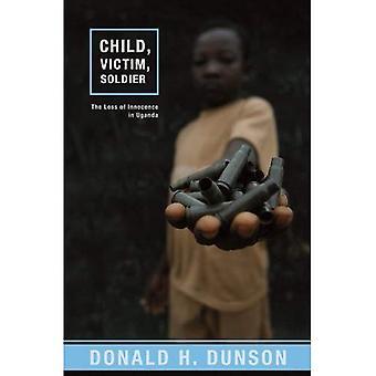 Enfant, victime, soldat: La perte d'Innocence en Ouganda