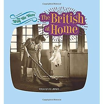 The Way We Were: The British at Home