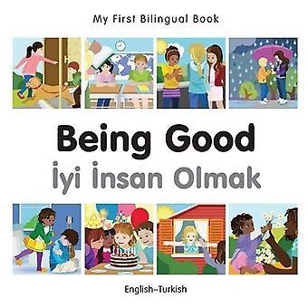My First Bilingual Book - Being Good - Turkish-English