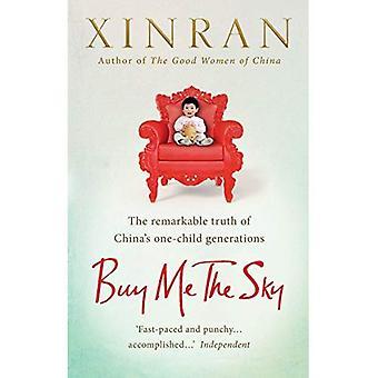 Achetez-moi le ciel: la vérité remarquable des générations d'un enfant de la Chine