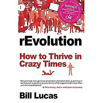 rEvolution: How to thrive in Crazy Times