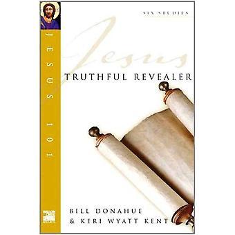 Jesus 101: Truthful revealer