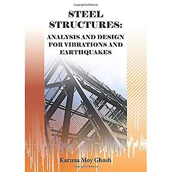 Steel Structures: Analysis and Design for Vibrations and Earthquakes
