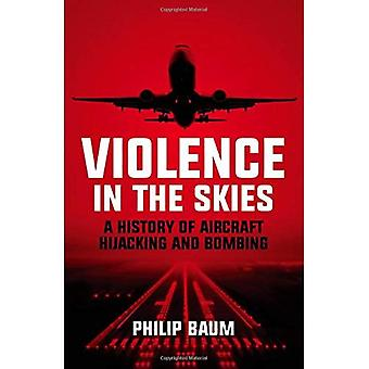 La violence dans le ciel: une histoire de détournement d'avion bombardement