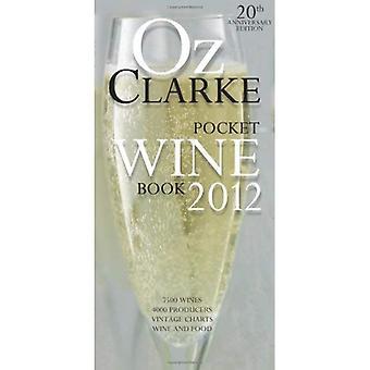 Oz Clarke Pocket Weinbuch: 7500 Weine, 4000 Produzenten, Vintage-Charts, Wein und Essen