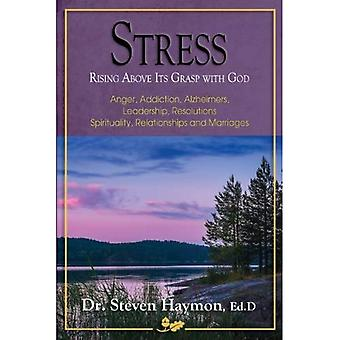 Stress: Rising Above Its Grasps with God