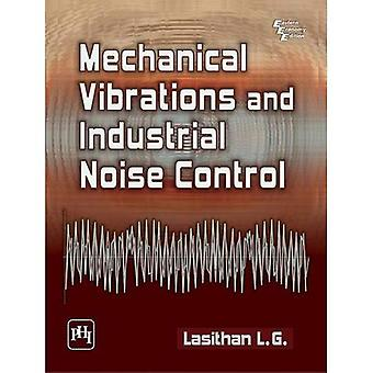 Mechanical Vibrations and Industrial Noise Control