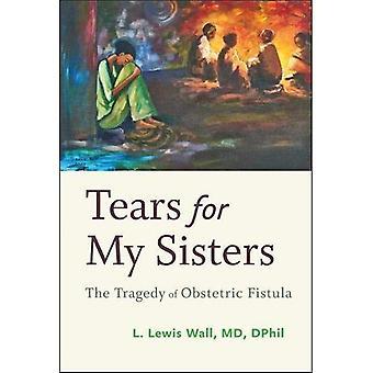 Lágrimas para mis hermanas: la tragedia de la fístula obstétrica