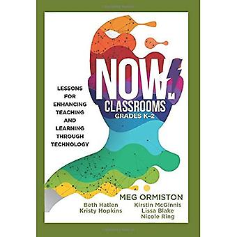Now Classrooms, Grades K-2:� Lessons for Enhancing Teaching and Learning Through Technology (Supporting Iste Standards for Students and Digital Citizenship) (Now!)
