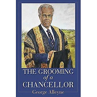 The Grooming of a Chancellor (Caribbean Biography Series)