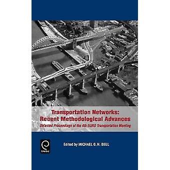 Transportation Networks Recent Methodological Advances by Bell & Michael G. H.