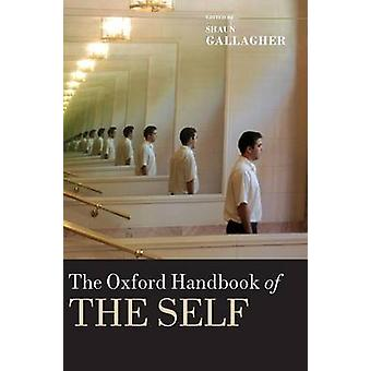 Oxford Handbook of the Self by Gallagher & Shaun