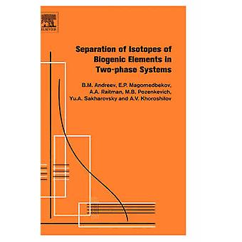 Trennung der Isotope von biogenen Elemente in TwoPhase Systemen von Andreev & B & M