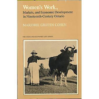 Kvinders arbejde markeder og økonomisk udvikling i NineteenthCentury Ontario af Cohen & Marjorie Griffin