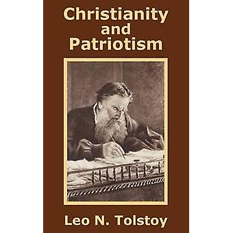 Christianity and Patriotism by Tolstoy & Leo